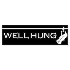Well Hung Bumper Bumper Sticker