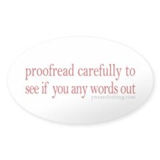 Proofread carefully Oval Decal