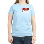 Doctor Name Tag Women's Light T-Shirt