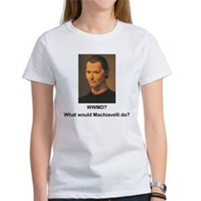 What Would Machiavelli Do? Tee