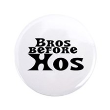 "Bros Before Hos 3.5"" Button (100 pack)"