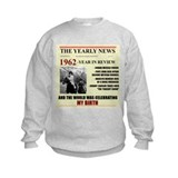 born in 1962 birthday gift Sweatshirt