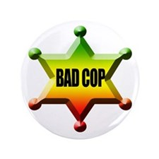 "Bad Cop Rasta 3.5"" Button"