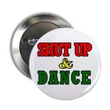 "Reggae Shut up and Dance 2.25"" Button (100 pa"