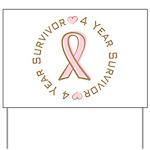 4 Year Breast Cancer Survivor Yard Sign