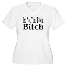 I'm Not Your Bitch, Bitch T-Shirt
