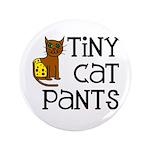 """Tiny Cat Pants 3.5"""" Button"""