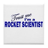 Trust Me I'm a Rocket Scienti Tile Coaster