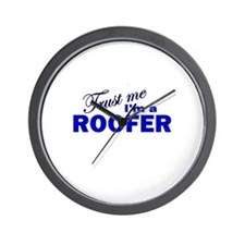 Trust Me I'm a Roofer Wall Clock