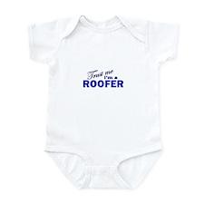 Trust Me I'm a Roofer Infant Bodysuit