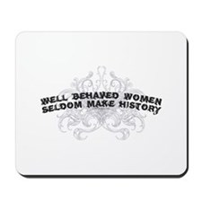 Well Behaved Women 2 Mousepad