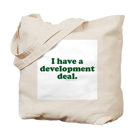 I Have a Development Deal! Tote Bag