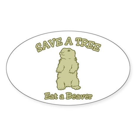 Save a Tree, Eat a Beaver Oval Sticker