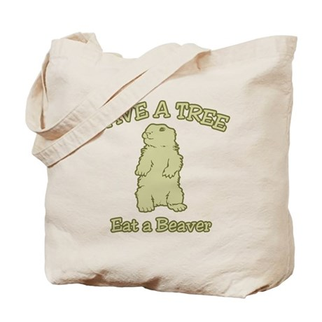 Save a Tree, Eat a Beaver Tote Bag