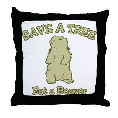 Save a Tree, Eat a Beaver Throw Pillow