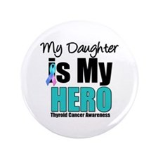 "Thyroid Cancer Hero 3.5"" Button"