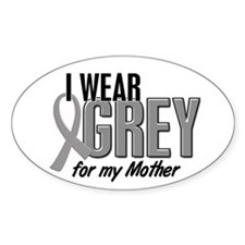 I Wear Grey For My Mother 10 Oval Decal
