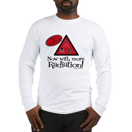 Now with more Radiation Shirt Long Sleeve T-Shirt