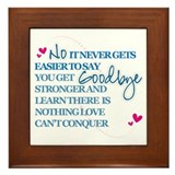 Good Byes Don't get Easier Framed Tile
