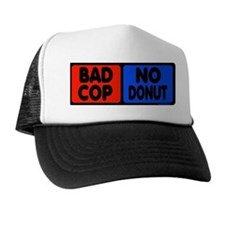 Bad Cop, No Donut Trucker Hat