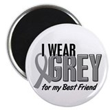 I Wear Grey For My Best Friend 10 Magnet