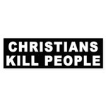 Christians Kill People Bumper Sticker