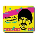 Shut Up, Grandma! Mousepad