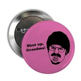 Shut Up, Grandma! 2.25&amp;quot; Button