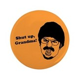 Shut Up, Grandma! 3.5&amp;quot; Button