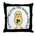 Looking For An Irish Chick! Throw Pillow