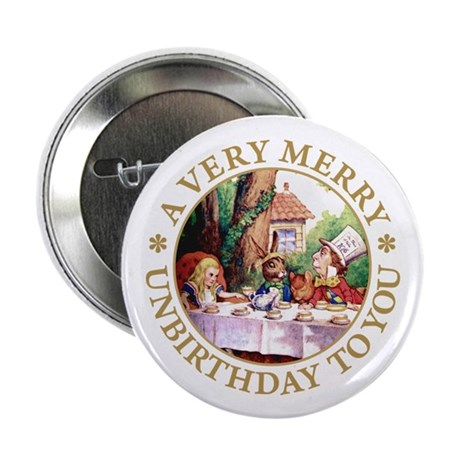 "A VERY MERRY UNBIRTHDAY TO YOU 2.25"" Button"