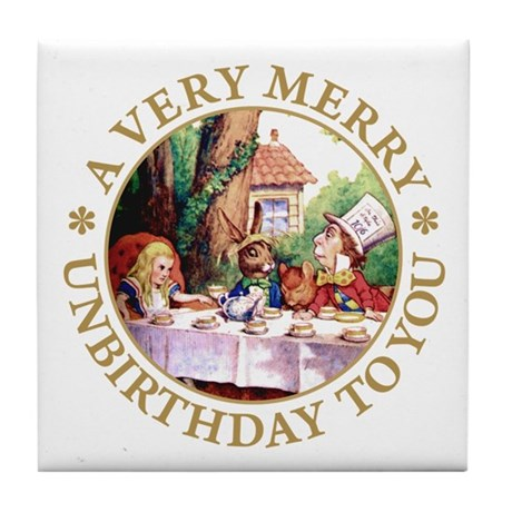 A VERY MERRY UNBIRTHDAY TO YOU Tile Coaster