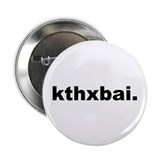 "Kthxbai Lolcats 2.25"" Button"