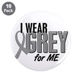 "I Wear Grey For ME 10 3.5"" Button (10 pack)"