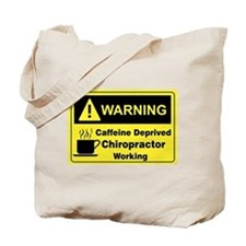 Caffeine Warning Chiropractor Tote Bag