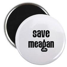 Save Meagan Magnet