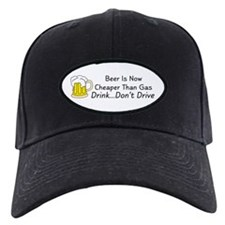 Beer is Now Cheaper Than Gas Baseball Hat