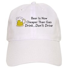 Beer is Now Cheaper Than Gas Baseball Cap