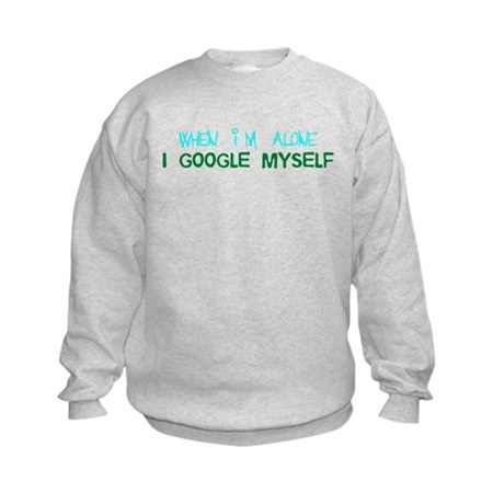 I Google Myself Kids Sweatshirt