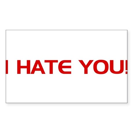 I HATE You! Rectangle Sticker