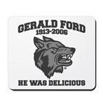gerald ford eaten by wolves Mousepad