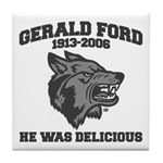 gerald ford eaten by wolves Tile Coaster