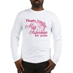 Miss Fisherman Long Sleeve T-Shirt