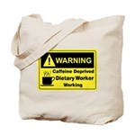 Caffeine Warning Dietary Worker Tote Bag