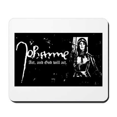 Joan of Arc (Act, and God wil Mousepad
