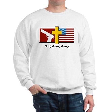God Guns Glory Sweatshirt