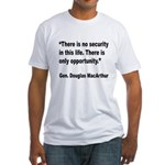 MacArthur Opportunity Quote (Front) Fitted T-Shirt