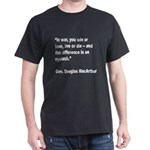 MacArthur Live or Die Quote (Front) Dark T-Shirt