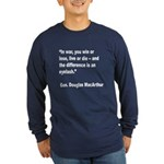 MacArthur Live or Die Quote (Front) Long Sleeve Da