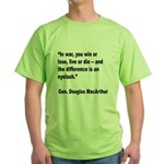 MacArthur Live or Die Quote (Front) Green T-Shirt